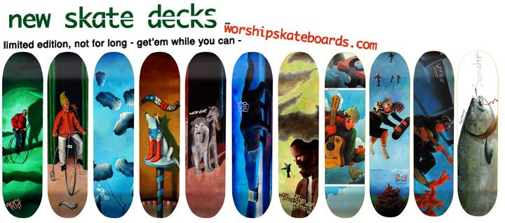 758fe3c73f Worship Skateboards Order Now